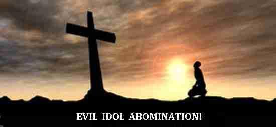 Cross Evil Idol Abomination